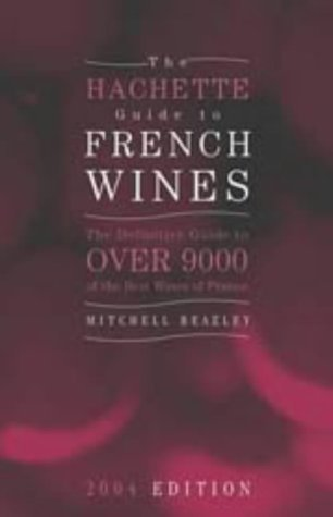 hachette guide to french wines 2005 book rh terroir france com Wine Tasting List Get Paid to Drink Wine